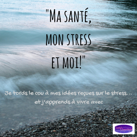 sante-essentielle-ma-sante-mon-stress-et-moi