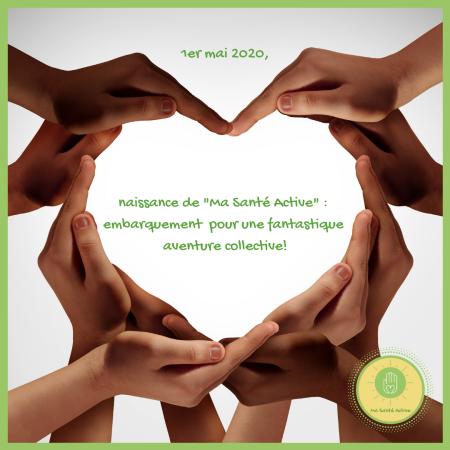 1er mai 2020, naissance de _Ma Santé Active_ _ embarquement pour une fantastique aventure collective!
